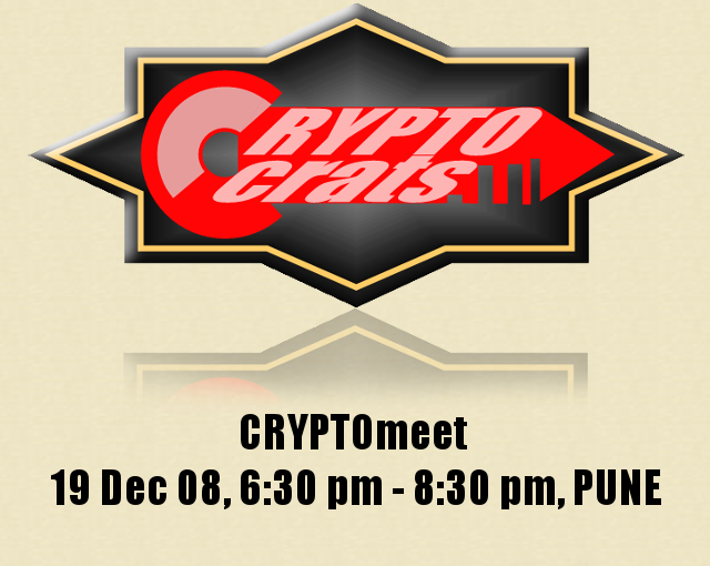 CRYPTOmeet: 19 Dec 08, 6:30 pm - 8:30 pm, Pune